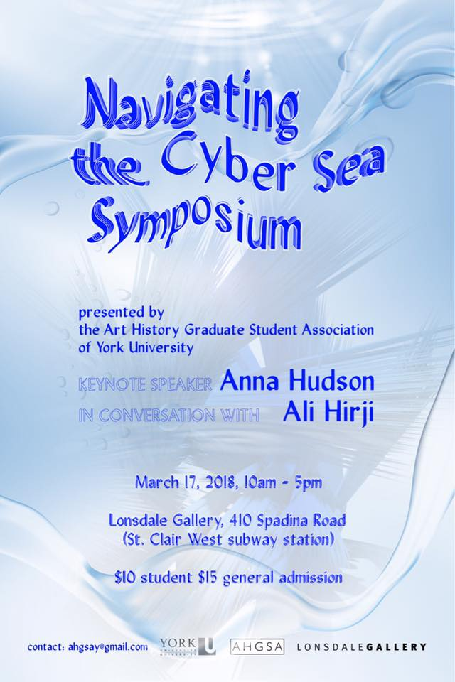 Art History Graduate Student Symposium: Navigating the Cyber Sea @ Londsdale Gallery | Toronto | Ontario | Canada